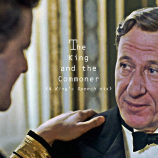 The King and the Commoner {A King's Speech mix}