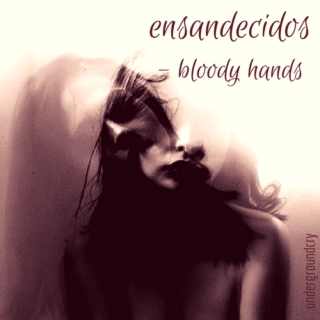 Ensandecidos - Bloody Hands