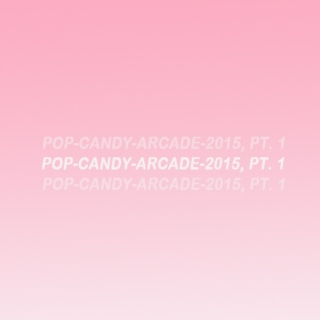 Pop Candy Arcade: Songs of 2015, 1-20