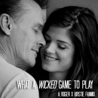 roger x kirstie  //  what a wicked game to play