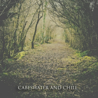 Cabeswater & Chill