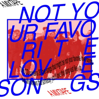 Not Your Favorite Love Songs