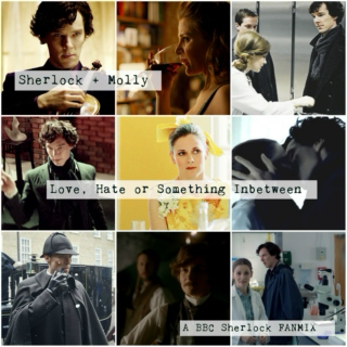 Sherlock + Molly - Love, Hate or Something Inbetween