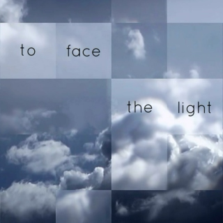 to face the light