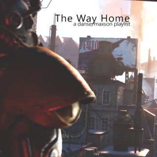 The Way Home: A Danse/Maxson Playlist
