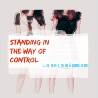 Standing In The Way Of Control
