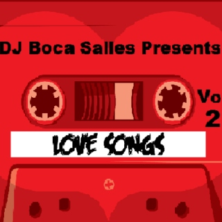 Love Songs by DJ Boca Salles Vol 2