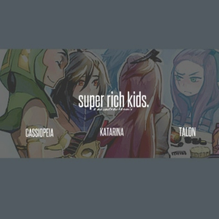 super rich kids.