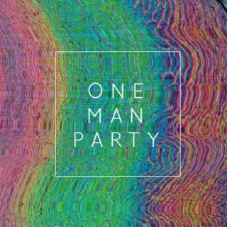 ONE MAN PARTY