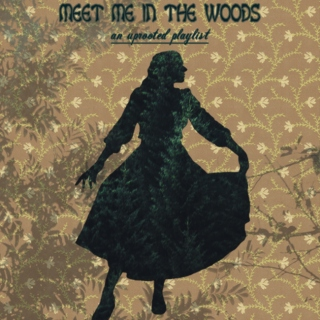 meet me in the woods