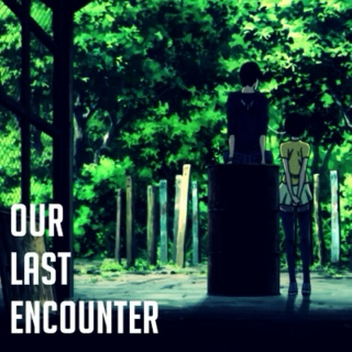 Our Last Encounter