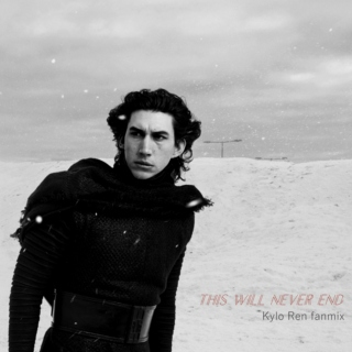 this will never end [Kylo Ren fanmix]