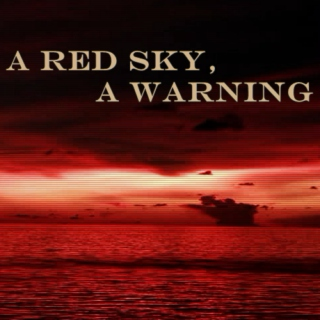 A Red Sky, A Warning