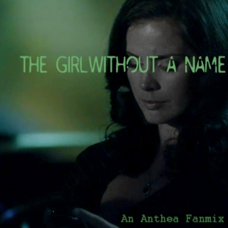 The Girl Without A Name - Anthea Mix