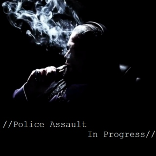 //Police Assault In Progress//