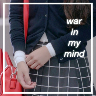 i got a war in my mind;
