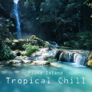 Tropical Chill