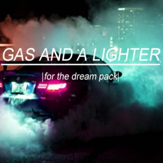 gas and a lighter