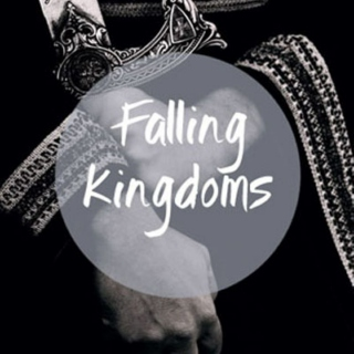Falling Kingdoms (she would be queen)