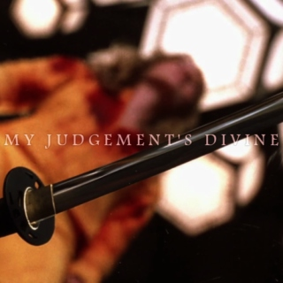 my judgement's divine