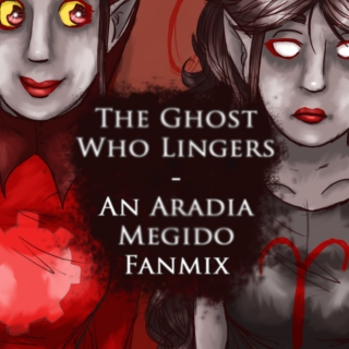 The Ghost who Lingers - Aradia Megido fanmix