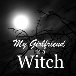 My Girlfriend is a Witch