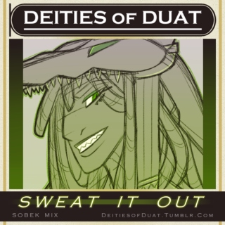 SOBEK // Sweat It Out