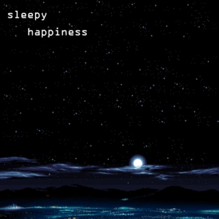 sleepy happiness