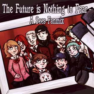 The Future is Nothing to Fear