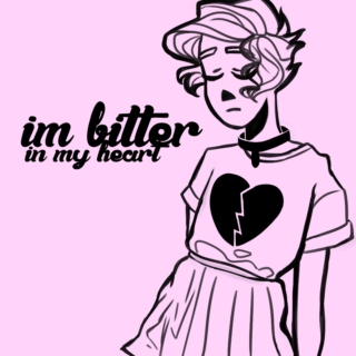 i'm bitter in my heart