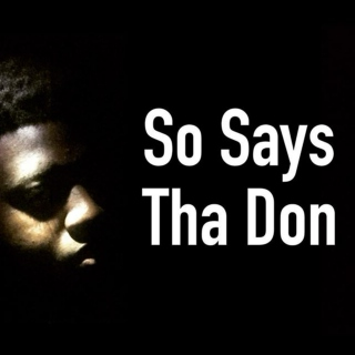 So Says I, Tha Don