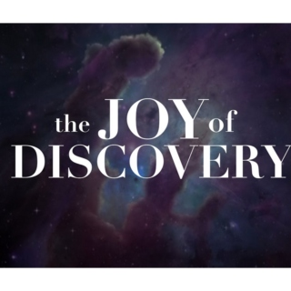 The Joy of Discovery