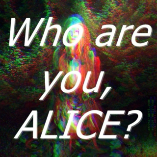 Who are you, Alice?
