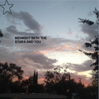 midnight with the stars and you