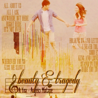 Beauty & Tragedy: An Angelo & Yna MixTape