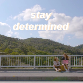 stay determined