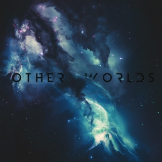 OTHER WORLDS - Chillstep Mix