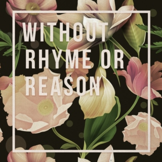 Without Rhyme or Reason