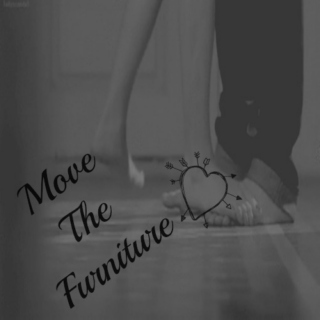 Move the furniture
