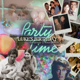 luke's bday playlist (analuke episode iii)