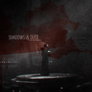 shadows and dust