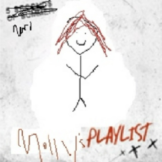 Molly's playlist :D