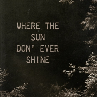 Where the Sun Don' Ever Shine
