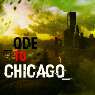 Ode to Chicago
