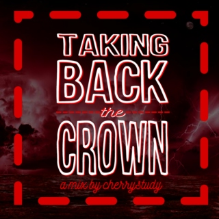 TAKING BACK THE CROWN