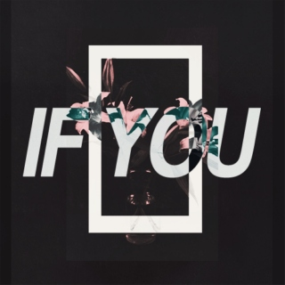 IF YOU //