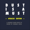 Dust is a must 8 tracks edition