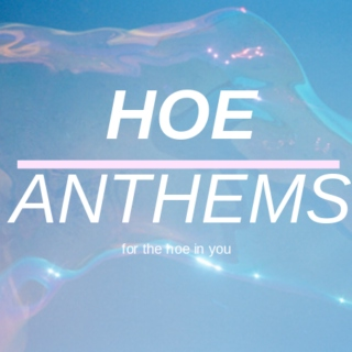 Hoe Anthems