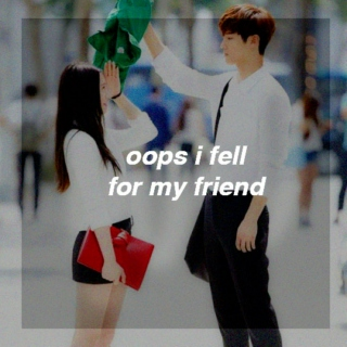 oops i fell for my friend...