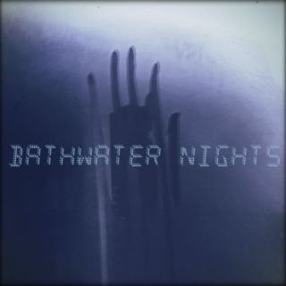 Bathwater Nights